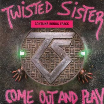 "Twisted Sister : © 1985 ""Come Out And Play""(1999 Remaster)"
