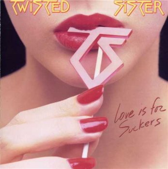 "Twisted Sister : © 1987 ""Love Is For Suckers""(1999 Remaster)"