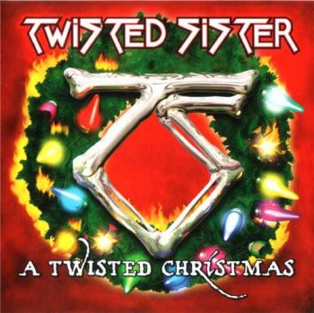 "Twisted Sister : © 2006 ""A Twisted Christmas"""