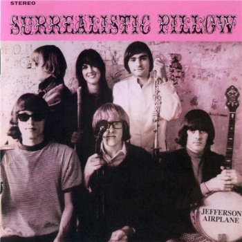 "Jefferson Airplane : © 1966 ""Surrealistic Pillow""(Remaster 2003)"