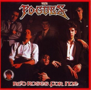 The Pogues - Red Roses For Me (Wea Records) 1984