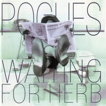 The Pogues - Waiting For Herb (Rhino Expanded & Remastered 2006) 1993