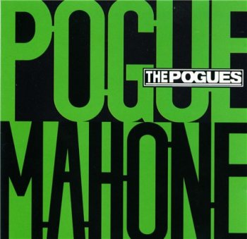 The Pogues - Pogue Mahone (Rhino Expanded & Remastered 2006) 1995