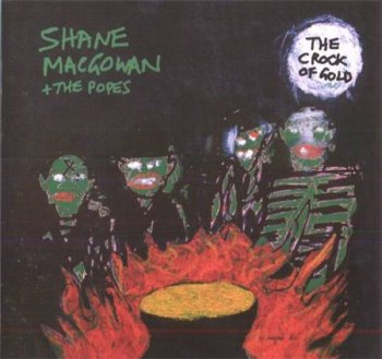 Shane MacGowan & The Popes - The Crock Of Gold (ZTT Records) 1997