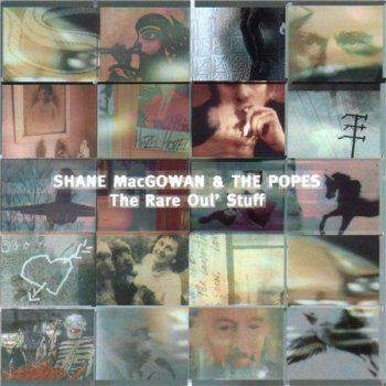 Shane MacGowan & The Popes - The Rare Oul' Stuff (ZTT Records) 2001
