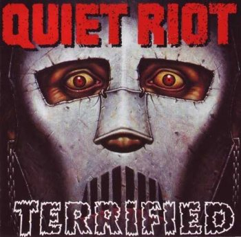 Quiet Riot : © 1993 ''Terrified''