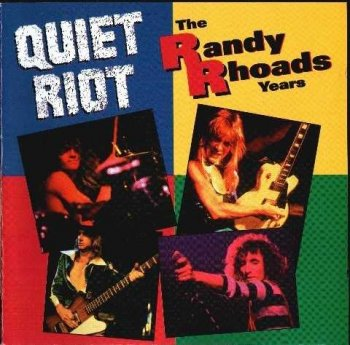 Quiet Riot : © 1993 ''The Randy Rhoads Years''