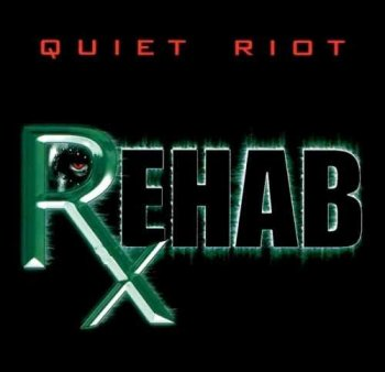 Quiet Riot : © 2006 ''Rehab''(reunion)