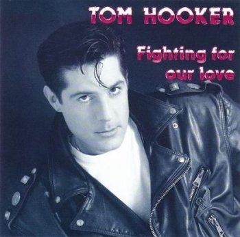 Tom Hooker - Fighting For Our Love 1992