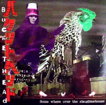 Buckethead -2001 - Somewhere Over The Slaughterhouse