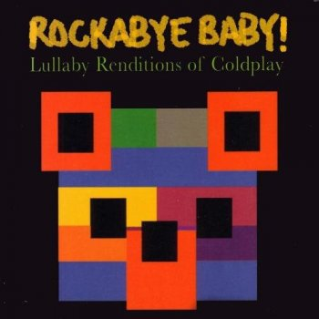 Rockabye Baby! - Lullaby Renditions of Coldplay 2006