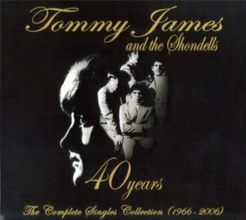 Tommy James & The Shondells - 40 Years: The Complete Singles Collection (1966-2006) (2CD Collectors' Choice Music) 2008