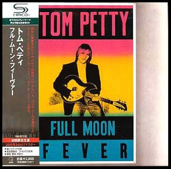 Tom Petty - Full Moon Fever (Cardboard Sleeve SHM-CD Japan Remaster 2009) 1989