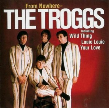 The Troggs - From Nowhere (Reprtoire 2003) 1966