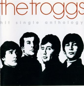 The Troggs - Hit Single Anthology (Phonogram Ltd.) 1991