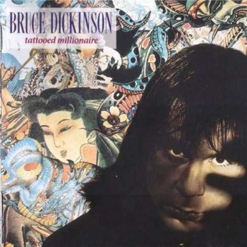 Bruce Dickinson : © 1990 ''Tattoed Millionaire''(2005 Expanded Edition)
