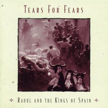 Tears For Fears - Raoul And The Kings Of Spain (Sony Music) 1995