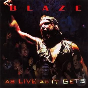 BLAZE (ex Iron Maiden) : © 2003 ''As Live as it Gets''