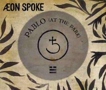 Aeon Spoke - Pablo At The Park 2007