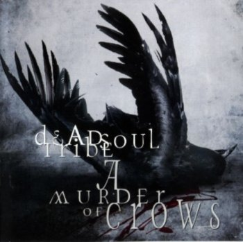 Dead Soul Tribe - A Murder Of Crows - 2003