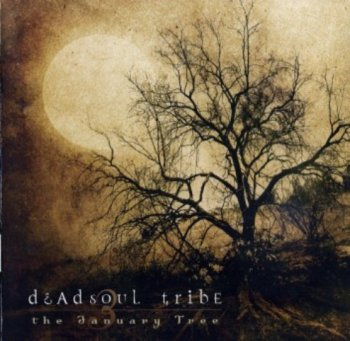 Dead Soul Tribe - The January Tree - 2004