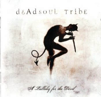 Dead Soul Tribe -  A Lullaby For The Devil - 2007