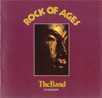 The Band : © 1972 ''Rock of Ages''Live (Remastered 2001)