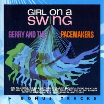 Gerry & The Pacemakers - Girl On A Swing (Fiesta Records) 2002