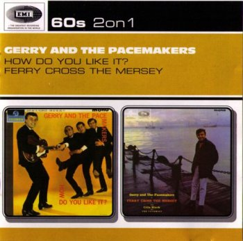 Gerry & The Pacemakers - How Do You Like It? 1963 & Ferry Cross The Mersey 1965 (EMI Records) 2002