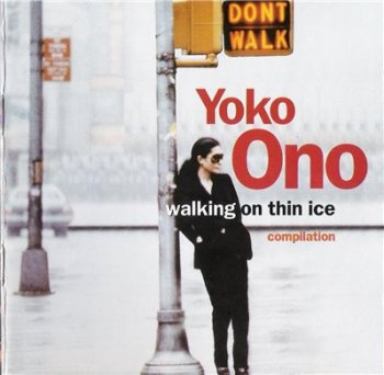 YOKO ONO - Walking On Thin Ice (Compilation) (1992)
