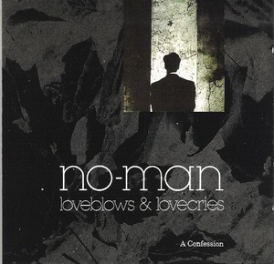 NO-MAN - LOVEBLOWS & LOVECRIES: A CONFESSION - 1993