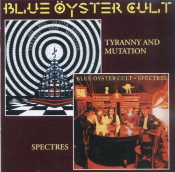 Blue Oyster Cult - Tyranny and Mutation / Spectres 1973/1977