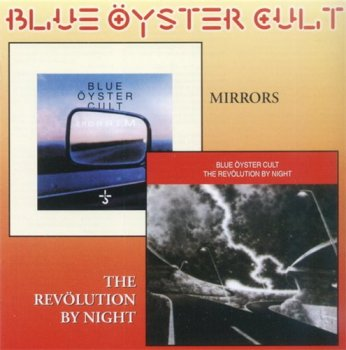 Blue Oyster Cult - Mirrors / The Revolution by Night 1979/1983