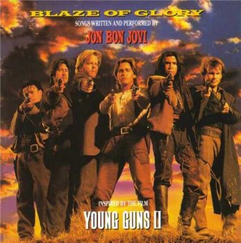 Bon Jovi : © 1990 ''Blaze of Glory - Young Guns II''