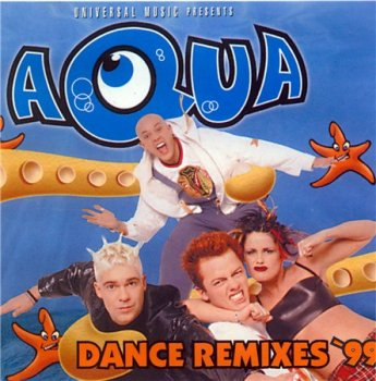 Aqua - Dance Remixes '99 1999
