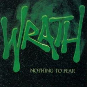 WRATH - NOTHING TO FEAR - 1987