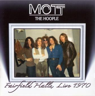 "Mott The Hoople - ""Fairfield Halls, Live 1970"" - 2007 (SJPCD 250)"