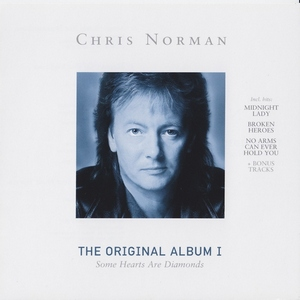 Chris Norman - The Original Album I - Some Hearts Are Diamonds (2006)