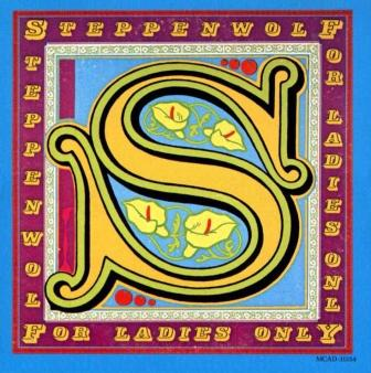 "Steppenwolf  ""For Ladies Only""  1971"