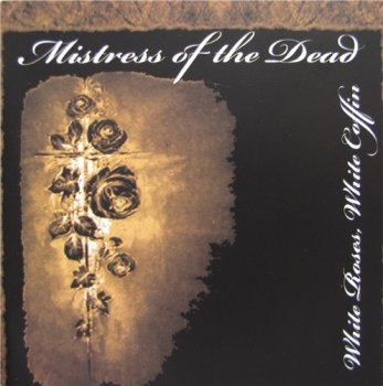 Mistress of the Dead - White Roses, White Coffin 2008