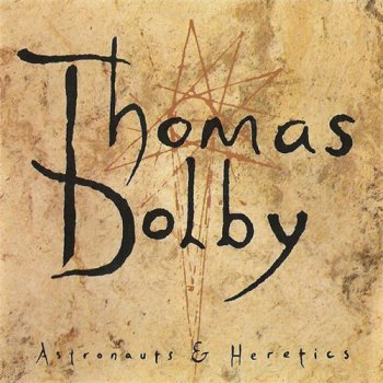Thomas Dolby - Astronauts & Heretics 1992