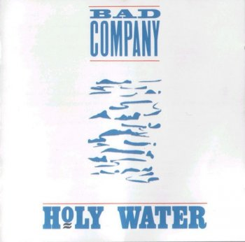 Bad Company : © 1990 ''Holy Water''