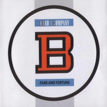 Bad Company : © 1986 ''Fame And Fortune''