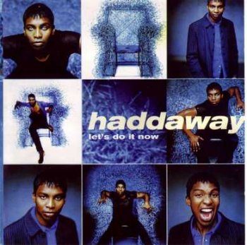 Haddaway - Let's Do It Now 1998