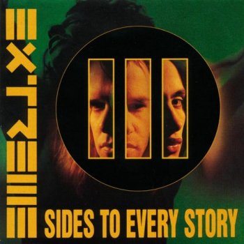 Extreme : © 1992 ''Extreme III Sides to Every Story''