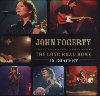John Fogerty : © 2006 '' The Long Road Home - In Concert''