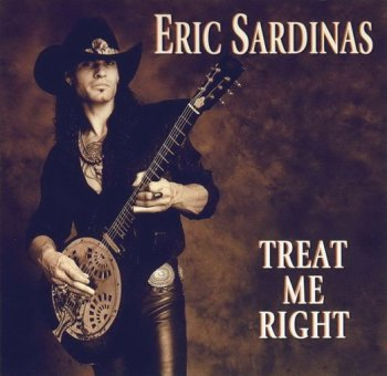 ERIC SARDINAS :  © 1999 TREAT ME RIGHT