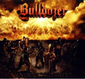 Bulldozer - Unexpected Fate (2009)