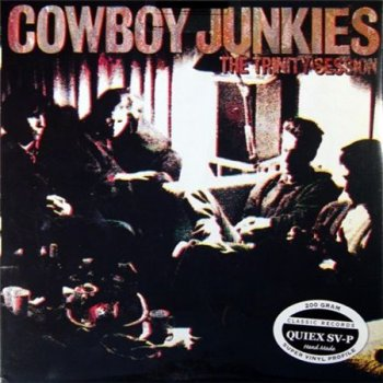 Cowboy Junkies - The Trinity Sessions (Classic Records LP VinylRip 24/96) 1988