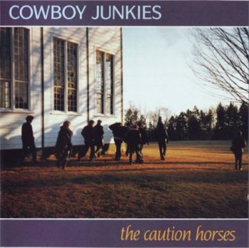 Cowboy Junkies - The Caution Horses (BMG Music Canada 1994) 1990